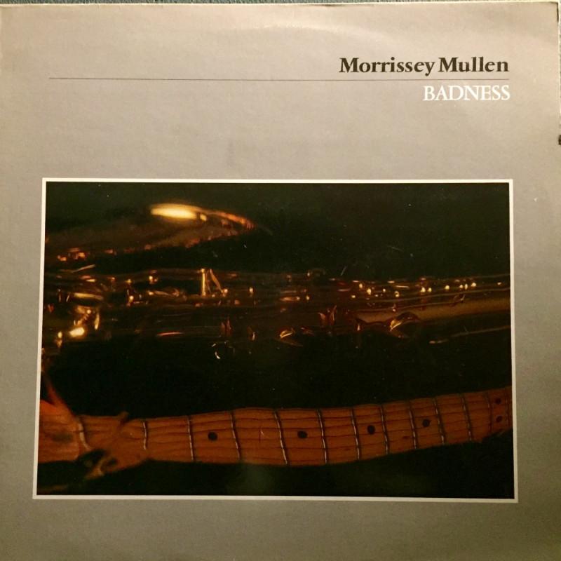 Morrissey Mullen - Badness
