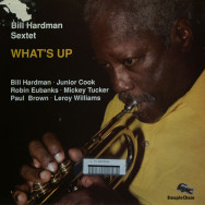 Bill Hardman Sextet - What`s Up