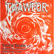 Thawfor ‎– Touch Down / Essence Of Lost Souls / Never Came Close