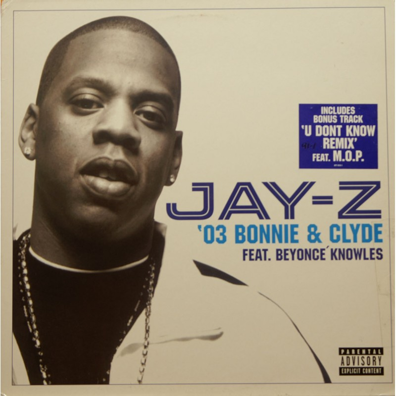 Jay-Z, Beyonce, M.O.P - Bonnie & Clyde / U Don`t Know