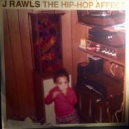 J Rawls – The Hip-Hop Affect