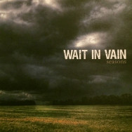 Wait in Vain - Seasons