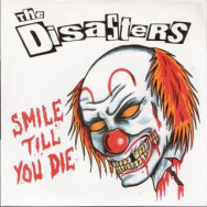 The Disasters – Smile Till You Die