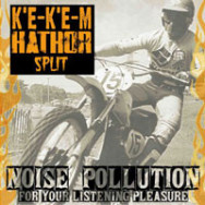 K'e-K'e-m, Hathor ‎– Noise Pollution For Your Listening Pleasure